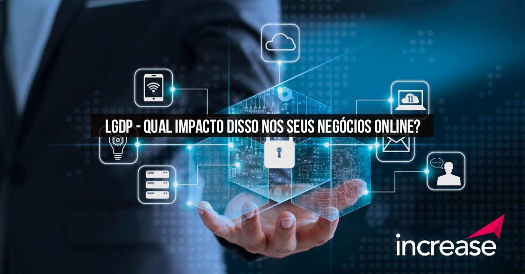 LGDP – Qual impacto disso nos seus negócios online?